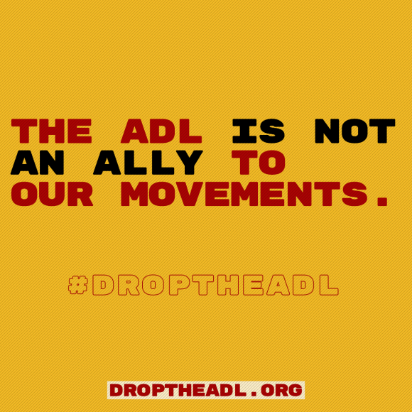 The ADL is not an ally. #DropTheADL